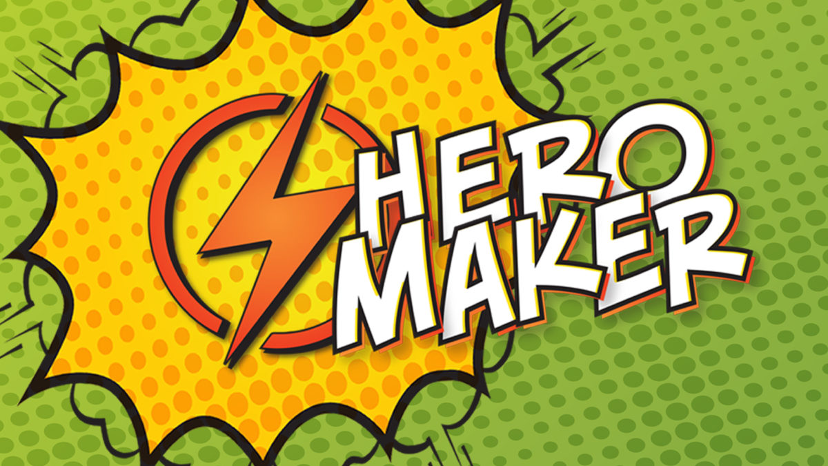 """Hero Maker"" Week 4 – Blessing like a Hero Maker"