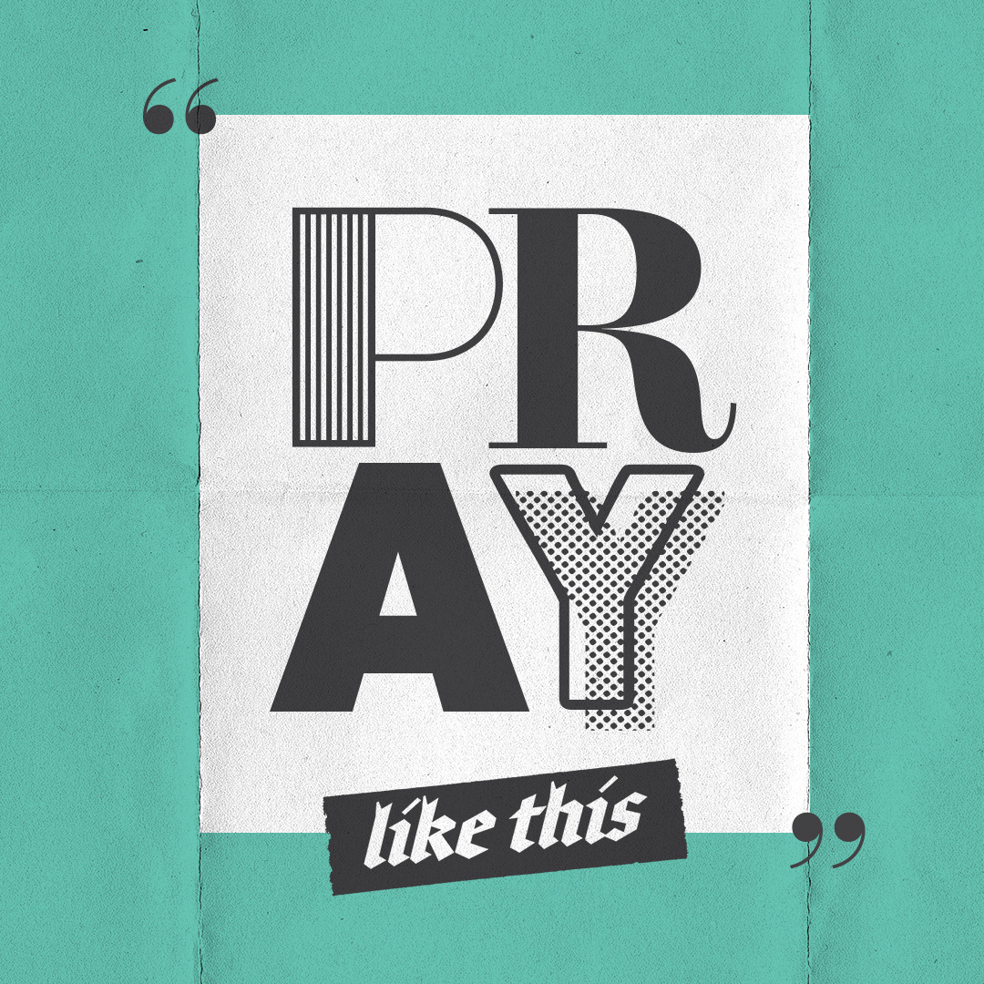 Pray Like This Wk3 – Give Us This Day